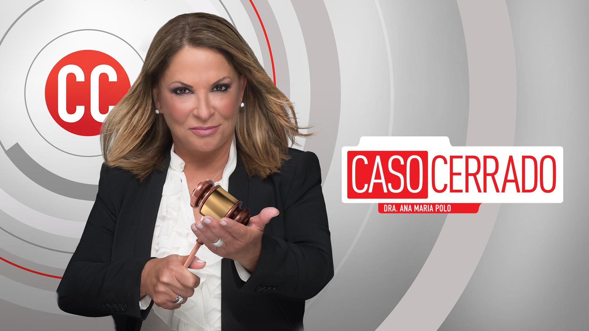 Caso Cerrado Con La Doctora Polo Episodios Casos Videos Telemundo