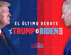 El últmo debate entre Trump y Biden.