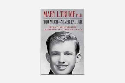 """""""Demasiado y nunca suficiente: cómo mi familia creó al hombre más peligroso del mundo"""", por Mary Trump."""