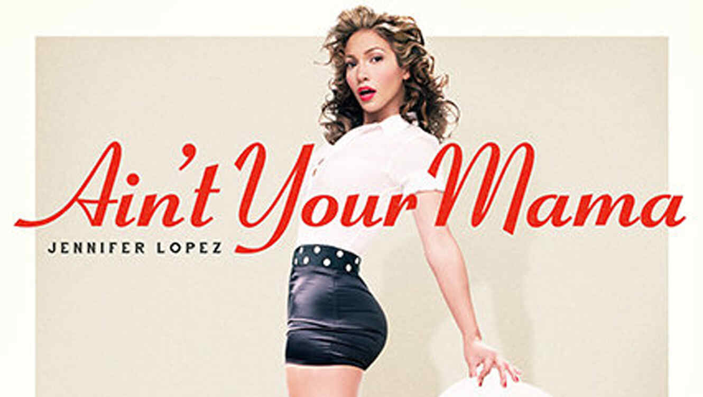 Arte promocional de Ain't Your Mama de Jennifer Lopez