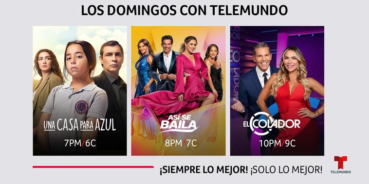 """""""Así Se Baila"""", """"El Colador"""" y """"Una Casa para Azul"""" en los domingos de Telemundo"""
