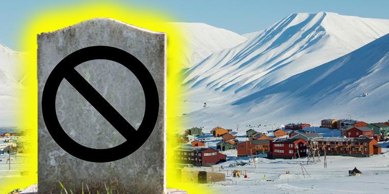 Longyearbyen prohibe morirse