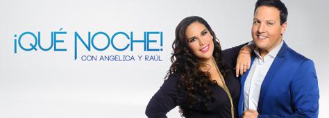 ¡Que Noche! con Angelica y Raul
