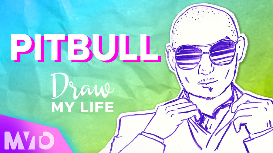 Draw My Life: Pitbull