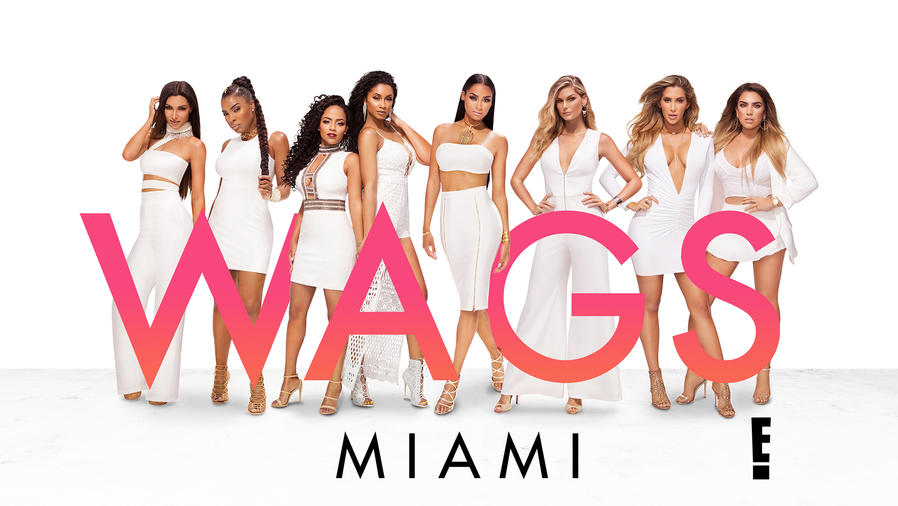 E!'s WAGS Miami Season Two Brings the Heat