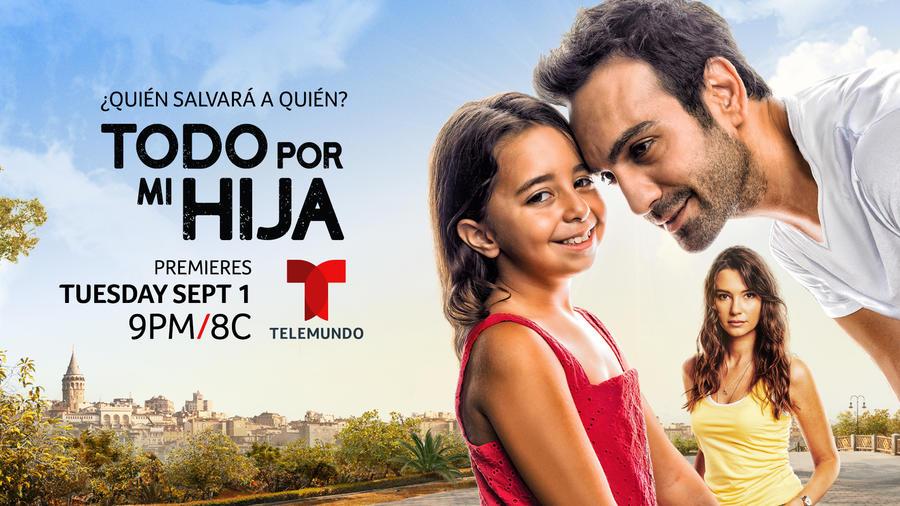 """Telemundo anuncia el estreno de la nueva serie """"Todo por mi hija"""""""