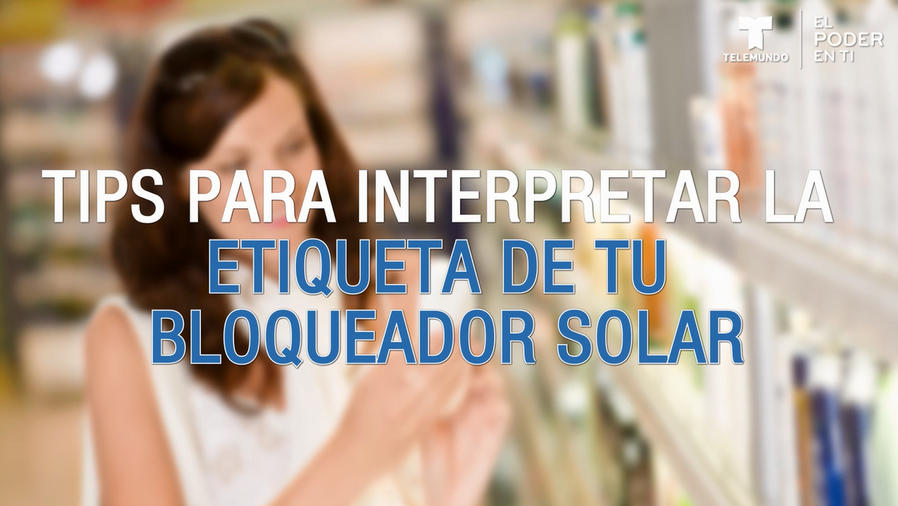 Tips interpretar etiqueta bloqueador solar