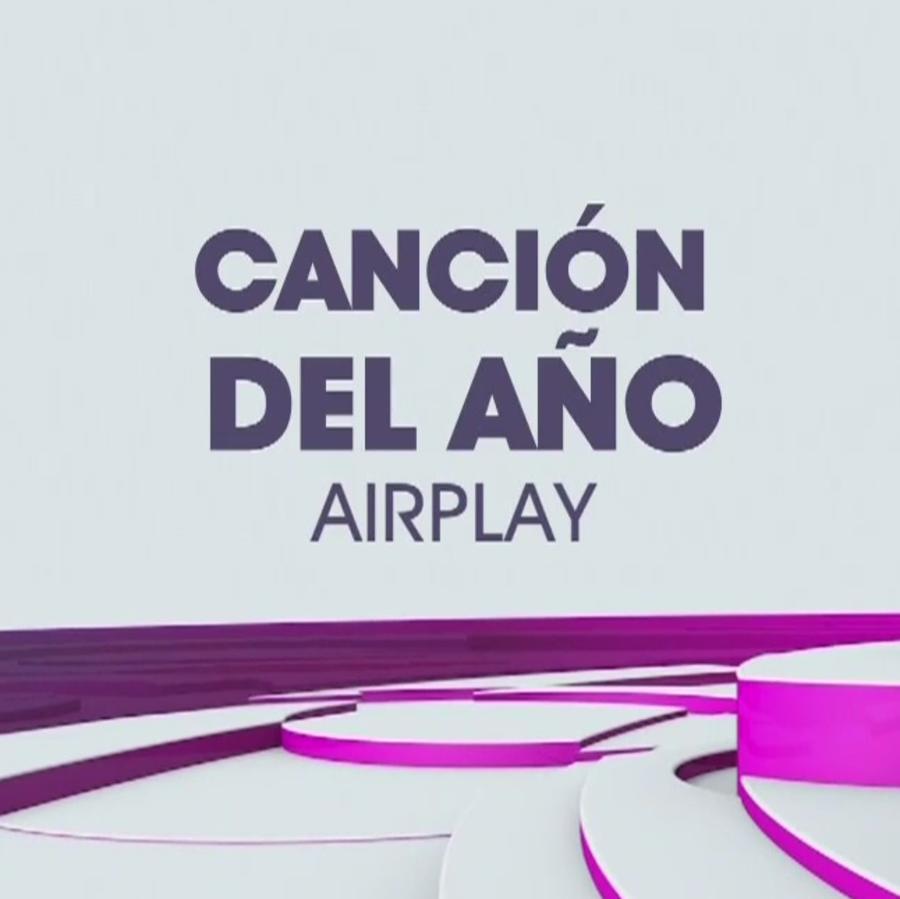 Canción del Año, Airplay