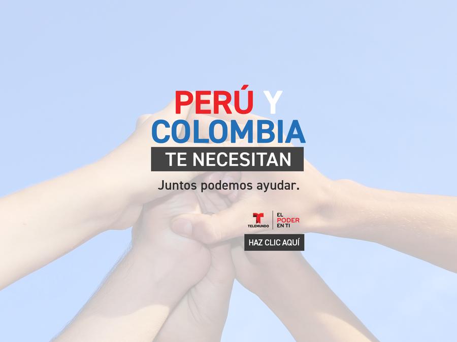 Colombia y Perú te necesitan