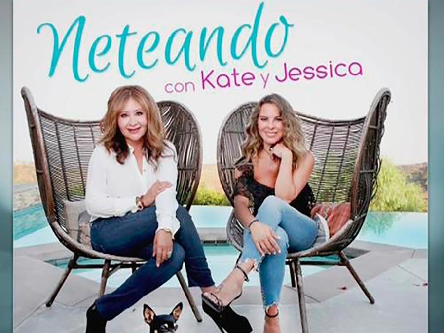 """""""Neteando"""" el nuevo podcast de Jessica y Kate del Castillo"""